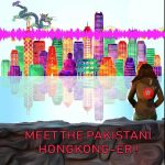#4 – What? There's Pakistanis in Hong Kong?