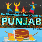 #14 – The Disconnected Desi's Guide to Punjab