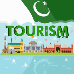 #13 – Tourism: Why you should Travel IN Pakistan!