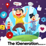 #17 – The iGeneration