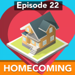 #22 – Homecoming
