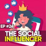 #24 – The Social Influencer