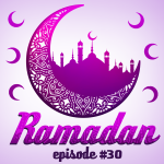 #30 – Ramadan; is it Healthy?