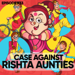 #33 – The Case Against Rishta Aunties