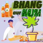 #38 – Bhang aur Hum