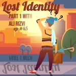 #45 – Lost Muslim Identity (Part 1, Ali Rizvi series)