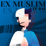 #46 – Ex-Muslim (Part 2, Ali Rizvi series)