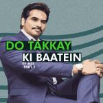 #48 – Do Takkay ki Baatein (Part 1)