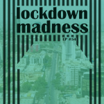 #54 – Lockdown Madness!