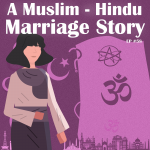 #58 – a Muslim-Hindu Marriage Story