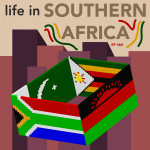 #68 – Life in Southern Africa